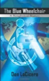 img - for The Blue Wheelchair: A Metaphysical Mystery book / textbook / text book