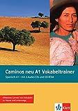 Caminos neu A1 Vokabeltrainer: Spanisch als 3. Fremdsprache. Vokabelheft + 2 Audio-CDs + CD-ROM (PC/Mac)