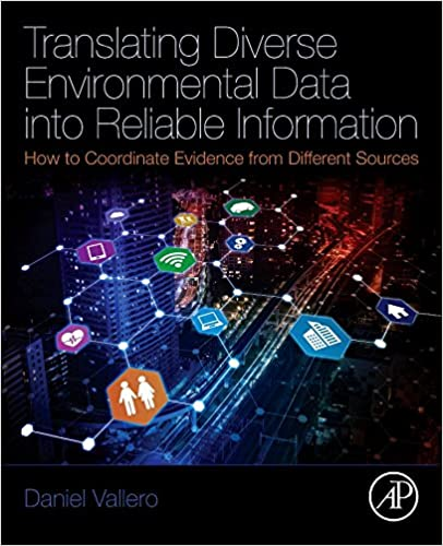 Translating Diverse Environmental Data into Reliable Information: How to Coordinate Evidence from Different Sources