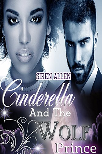 Cinderella and the wolf prince bwwm paranormal romance sirens cinderella and the wolf prince bwwm paranormal romance sirens tales book 2 by fandeluxe Choice Image