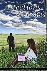 [Affections and Wishes] [Author: Schroeder, Anngela] [May, 2015] Paperback