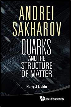 Book Andrei Sakharov: Quarks and the Structure of Matter