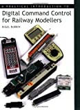 A Practical Introduction to Digital Command Control for Railway Modellers by Burkin, Nigel (2008)