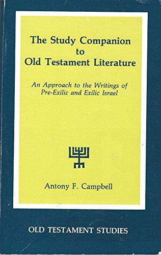 The Study Companion to Old Testament Literature: An Approach to the Writing of Pre-Exilic and Exilic Israel (Old Testame