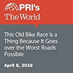 This Old Bike Race Is a Thing Because It Goes over the Worst Roads Possible | Bradley Campbell