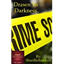 Drawn to Darkness: The First Darkness Falls Novel