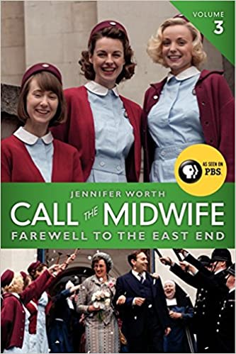 Book Call the Midwife, Volume 3: Farewell to the East End