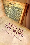 Keys to the Word, Arthur Pierson, 1495465039