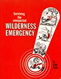 Surviving the Unexpected Wilderness Emergency : A Text for Body Management Under Stress, Fear, Eugene H., 0913724025