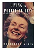 Living a Political Life, Madeleine May Kunin, 067941181X