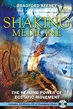 Shaking Medicine, Bradford P. Keeney, 1594771499