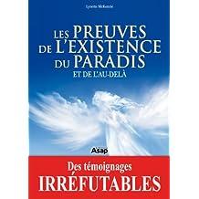 Les preuves de l'existence du paradis et de l'au-delà (French Edition)
