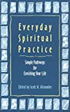 img - for Everyday Spiritual Practice: Simple Pathways for Enriching Your Life book / textbook / text book