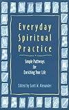 Everyday Spiritual Practice, Scott W. Alexander, 1558963758