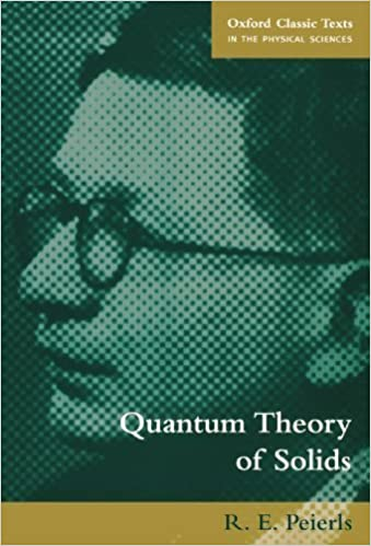 Book Quantum Theory of Solids (Oxford Classic Texts in the Physical Sciences) by R. E. Peierls (2001-04-05)