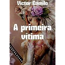 A primeira vítima (Portuguese Edition)