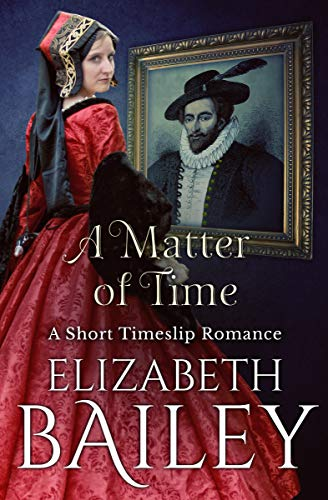 Book: A Matter of Time - A Short Timeslip Romance by Elizabeth Bailey