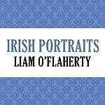 Irish Portraits | Liam O'Flaherty