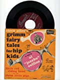 Little Red Riding Hood / Three Little Pigs : A Grimm Fairy Tale for Hip Kids adapted by Steve Allen, Told by Al