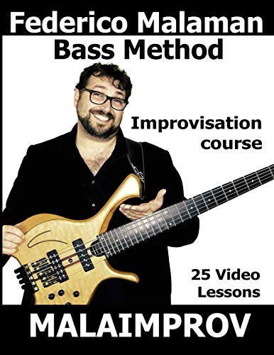 Federico Malaman Bass method: [25 VIDEO LESSONS INCLUDED] A complete course dedicated to the bass improvisation. From the fundamentals to create your solo on great standards.