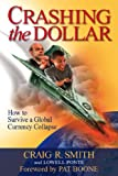 Crashing the Dollar: How to Survive a Global Currency Crisis