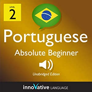 Learn Portuguese with Innovative Language's Proven Language System - Level 2: Absolute Beginner Portuguese Audiobook