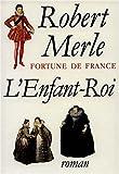 l enfant roi roman fortune de france french edition