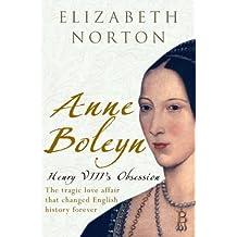 Anne Boleyn: Henry VIII's Obsession (English Edition)