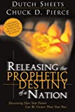 Releasing the Prophetic Destiny of a Nation, Dutch Sheets and Chuck Pierce, 0768422841