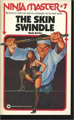 Ninja Master #7: The Skin Swindle: Wade Barker ...