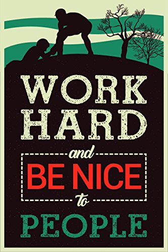 JSC469 Work Hard And Be Nice To People Poster Helping Up | 18-Inches By 12-Inches | Motivational Inspirational | Premium 100lb Gloss Poster -