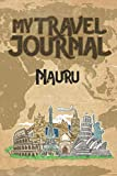 My Travel Journal Nauru: 6x9 Travel Notebook or Diary with prompts, Checklists and Bucketlists perfect gift for your Trip to Nauru   for every Traveler