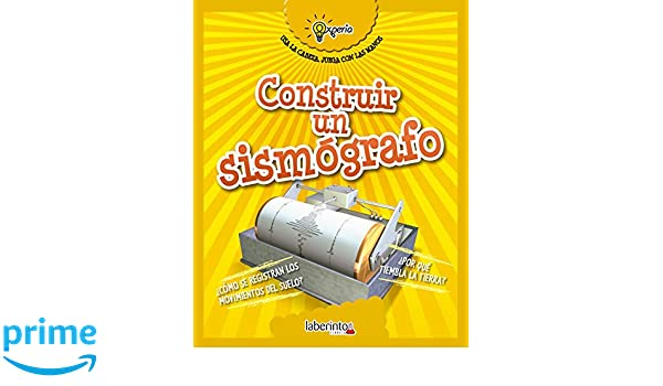 Construir un sismógrafo / Build a Seismograph (Experia) (Spanish Edition) (Spanish) Paperback – February 28, 2019