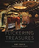img - for Flickering Treasures: Rediscovering Baltimore's Forgotten Movie Theaters book / textbook / text book