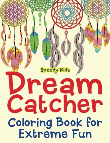 Dream Catcher Coloring Book for Extreme Fun for $<!--$6.92-->