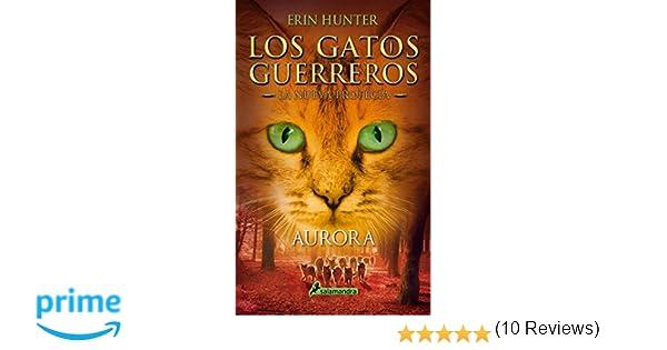 AURORA S Gatos: La nueva profecía III Narrativa Joven: Amazon.es: ERIN HUNTER: Libros