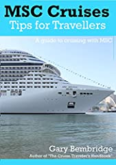"""Insights, advice and tips on cruising with MSC Cruises - the cruise line that promises a """"Mediterranean Way of Life"""" on their ships. In this 26,000 word, 175 page book Gary Bembridge, author of """"The Cruise Traveler's Handbook"""" and host of """"60..."""
