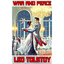 War And Peace: By Leo Tolstoy (Illustrated & Original)
