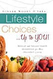 Lifestyle Choices ... up to You!, Ginger Woods O'Shea, 1615791655