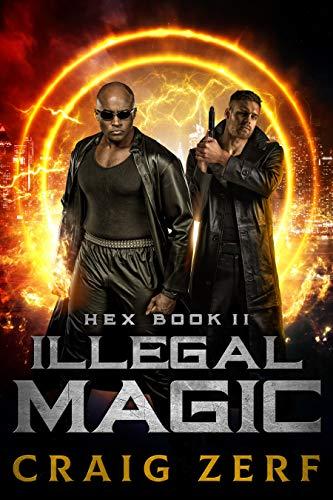 HEX Book 2 Illegal Magic : An Urban Fantasy Series