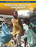 Reducing Pollution and Waste, Jen Green, 1410943062