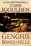 Genghis: Bones of the Hills (The Conqueror Series)
