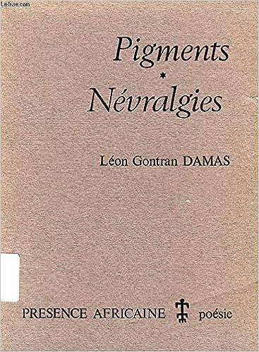 Pigments Nevralgies Edition Definitive Leon Gontran