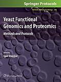Yeast Functional Genomics and Proteomics : Methods and Protocols, Stagljar, Igor, 1627039597