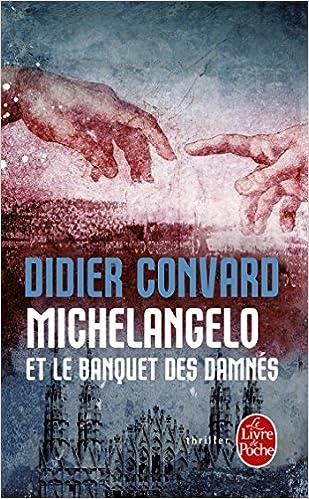 Michelangelo et le banquet des damnés - Convard Didier 2016