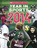 Scholastic Year in Sports 2014, James Buckley, 0606323570