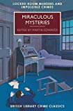 Miraculous Mysteries: Locked Room Mysteries and Impossible Crimes (British Library Crime Classics) by  Ruth Dudley Edwards in stock, buy online here