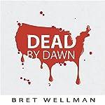 Dead by Dawn | Bret Wellman