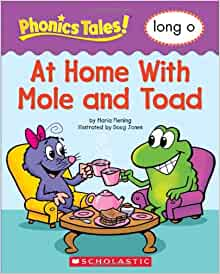 Phonics Tales: At Home With Mole and Toad (Long O