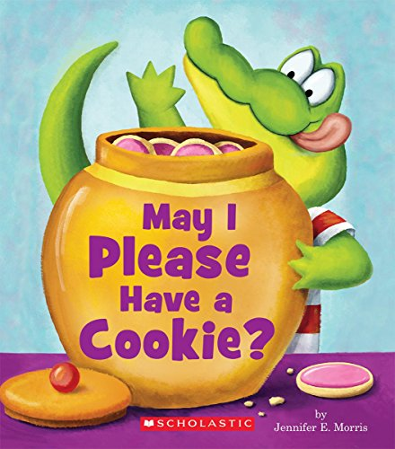 May I Please Have a Cookie? (Scholastic Reader, Level 1) Board book – Illustrated, December 29, 2015